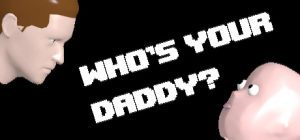 Who's Your Daddy Free Download