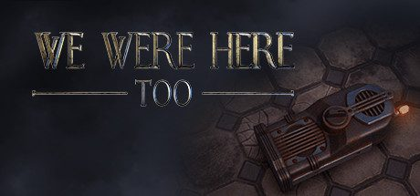 We Were Here Too Free Download