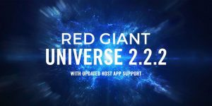 Red Giant Universe 3.0.2 Free Download