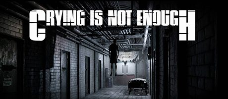 Crying is not Enough Free Download