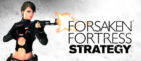 Forsaken Fortress Strategy Free Download