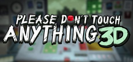 Please, Don't Touch Anything 3D Free Download
