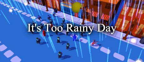 It's Too Rainy Day Free Download