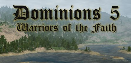 Dominions 5 - Warriors of the Faith (Incl. Multiplayer) Free Download