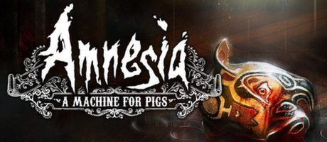 Amnesia: A Machine for Pigs  Free Download