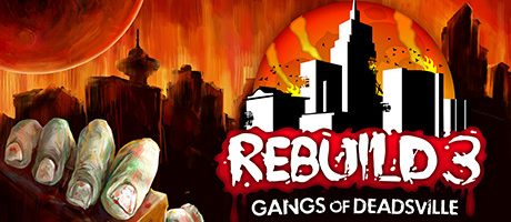 Rebuild 3: Gangs of Deadsville Free Download