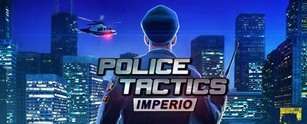 Police Tactics: Imperio v1.2102 Free Download