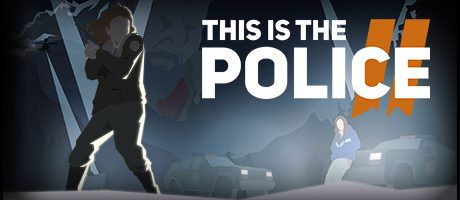 This Is the Police 2 Free Download