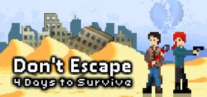 Don't Escape: 4 Days to Survive Free Download