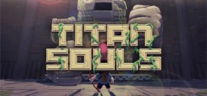 Titan Souls v2.0.0.1 Free Download