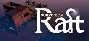 Survive on Raft Free Download