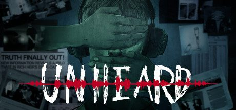 Unheard (Incl. The Lethal Script DLC) Free Download